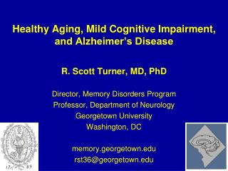 Healthy Aging, Mild Cognitive Impairment, and Alzheimer's Disease