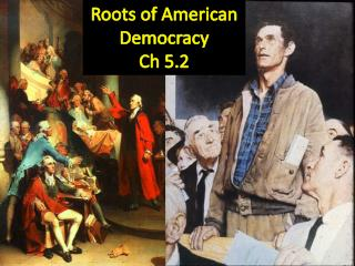 Roots of American Democracy Ch 5.2