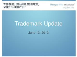 Trademark Update