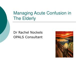 Managing Acute Confusion in The Elderly
