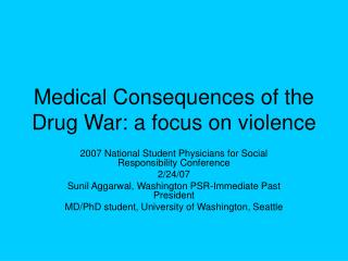 Medical Consequences of the Drug War: a focus on violence
