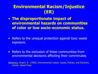 Environmental Racism/Injustice (ER)