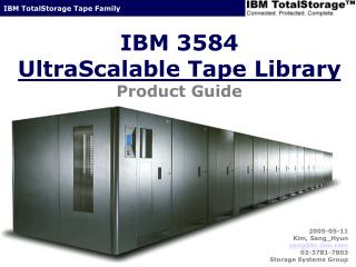 IBM 3584  UltraScalable Tape Library Product Guide