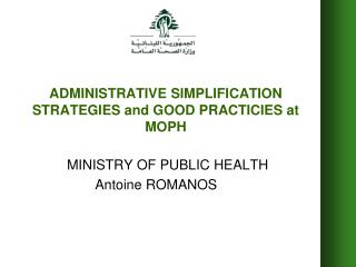 ADMINISTRATIVE SIMPLIFICATION STRATEGIES and GOOD PRACTICIES at MOPH