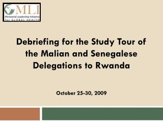 Debriefing for the Study Tour of the Malian and Senegalese Delegations to Rwanda