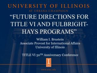 """""""FUTURE DIRECTIONS FOR TITLE VI AND FULBRIGHT-HAYS PROGRAMS"""""""