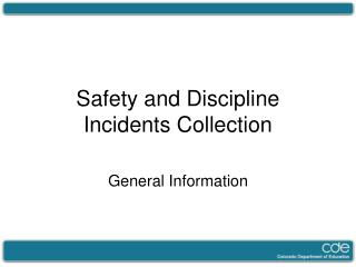 Safety and Discipline Incidents Collection
