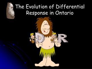 The Evolution of Differential Response in Ontario