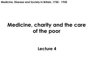 Medicine, charity and the care of the poor