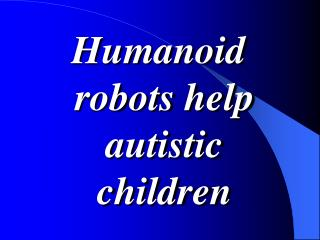 Emotions and Humanoid Robot Theatre Part 2