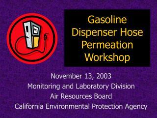Gasoline Dispenser Hose Permeation Workshop