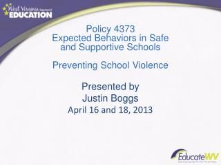Policy 4373  Expected Behaviors in Safe  and Supportive Schools Preventing School Violence