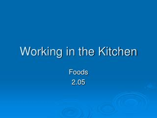 Working in the Kitchen