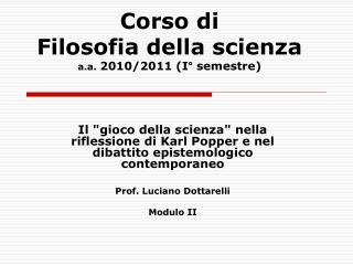 Corso di  Filosofia della scienza a.a.  2010/2011 (I° semestre)