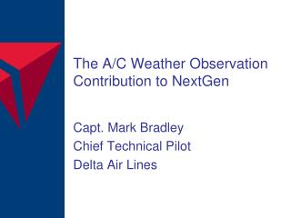 The  A/C  Weather Observation Contribution to NextGen