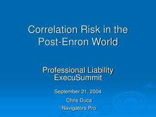 Correlation Risk in the  Post-Enron World