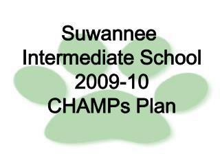 Suwannee  Intermediate School 2009-10 CHAMPs Plan