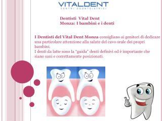 Dentisti Vital Dent Monza: I denti dei bimbi