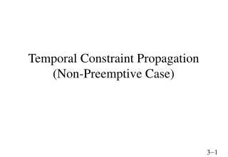 Temporal Constraint Propagation (Non-Preemptive Case)