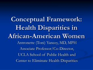 Conceptual Framework:  Health Disparities in African-American Women