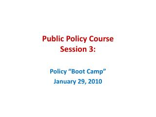 Public Policy Course  Session 3: