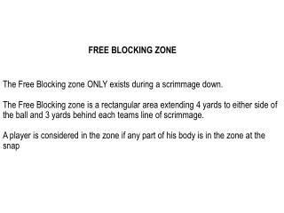 The Free Blocking zone ONLY exists during a scrimmage down.