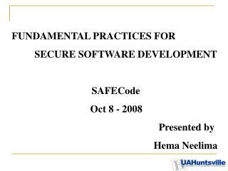 FUNDAMENTAL PRACTICES FOR  SECURE SOFTWARE DEVELOPMENT SAFECode     Oct 8 - 2008