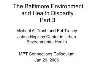 The Baltimore Environment and Health Disparity Part 3