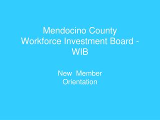 Mendocino County  Workforce Investment Board - WIB
