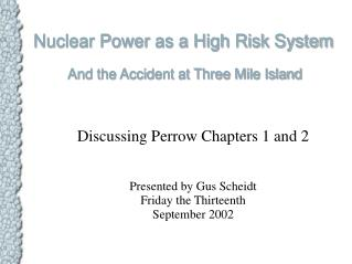 Nuclear Power as a High Risk System   And the Accident at Three Mile Island