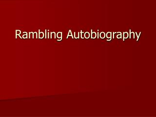 Rambling Autobiography