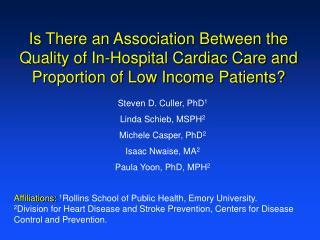 Steven D. Culler, PhD 1 Linda Schieb, MSPH 2 Michele Casper, PhD 2 Isaac Nwaise, MA 2