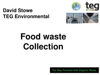 David Stowe TEG Environmental   Food waste Collection