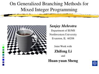 On Generalized Branching Methods for Mixed Integer Programming