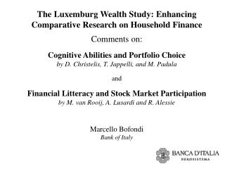 The Luxemburg Wealth Study: Enhancing Comparative Research on Household Finance Comments on: