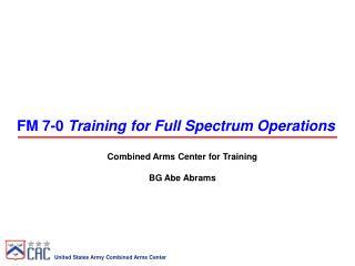 FM 7-0 Training for Full Spectrum Operations
