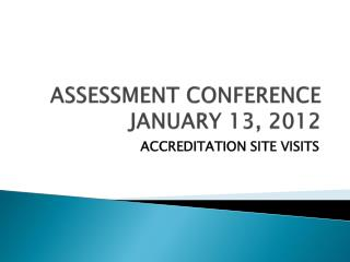 ASSESSMENT CONFERENCE JANUARY 13, 2012