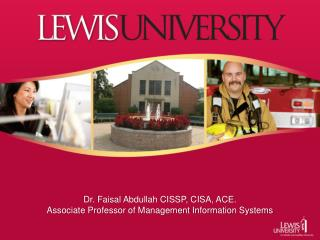 Dr. Faisal Abdullah CISSP, CISA, ACE. Associate Professor of Management Information Systems