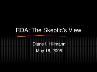 RDA: The Skeptic�s View
