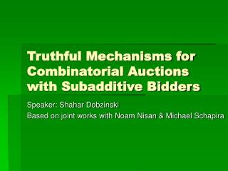 Truthful Mechanisms for Combinatorial Auctions with Subadditive Bidders