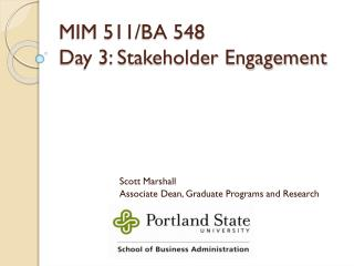 MIM 511/BA 548 Day 3: Stakeholder Engagement