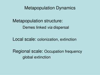 Metapopulation Dynamics