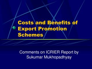 Costs and Benefits of Export Promotion Schemes