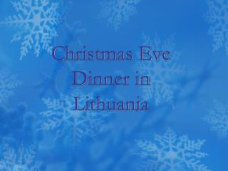 Christmas Eve Dinner in Lithuania