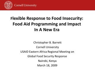 F lexible Response to Food Insecurity: Food Aid Programming and Impact In A New Era