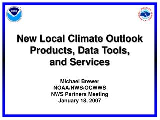 New Local Climate Outlook Products, Data Tools,  and Services