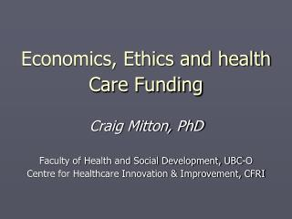 Economics, Ethics and health Care Funding