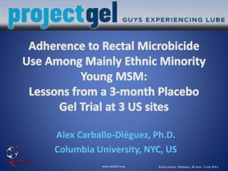 Alex Carballo-Diéguez, Ph.D . Columbia University, NYC, US