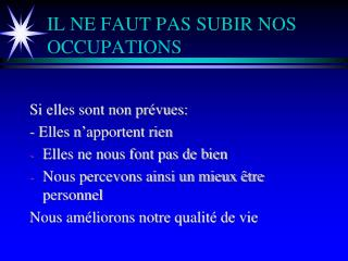 IL NE FAUT PAS SUBIR NOS OCCUPATIONS