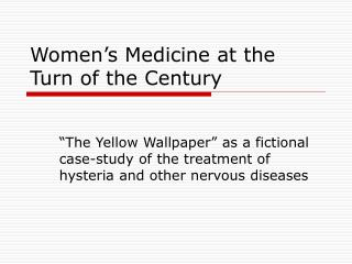 Women�s Medicine at the Turn of the Century